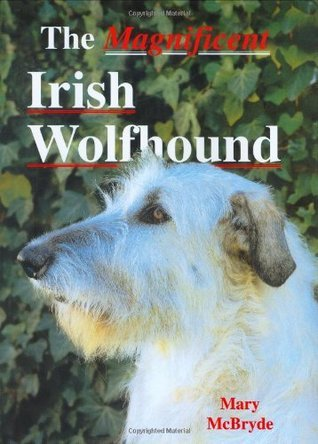 Magnificent Irish Wolfhound (A Ringpress dog book of distinction)  by  Mary McBryde