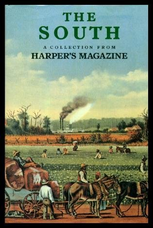 The South: A Collection From Harpers Magazine  by  Harpers Magazine