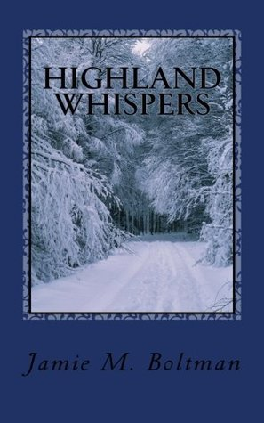 Highland Whispers  by  Jamie M. Boltman