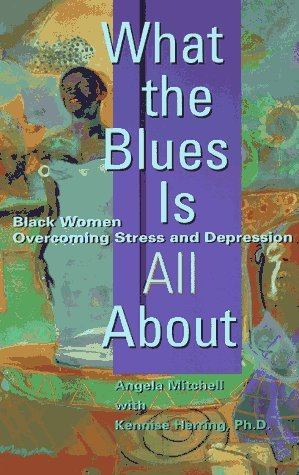 What the Blues Is All About  by  Angela Mitchell