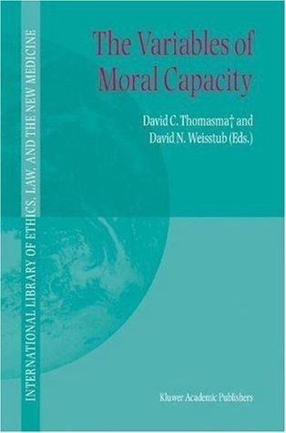 The Variables of Moral Capacity David C. Thomasma