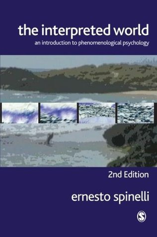 The Interpreted World: An Introduction to Phenomenological Psychology  by  Ernesto Spinelli