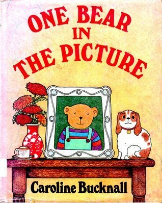 One Bear in the Picture (Dial Books for Young Readers)  by  Caroline Bucknall