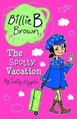 The Spotty Vacation Sally Rippin
