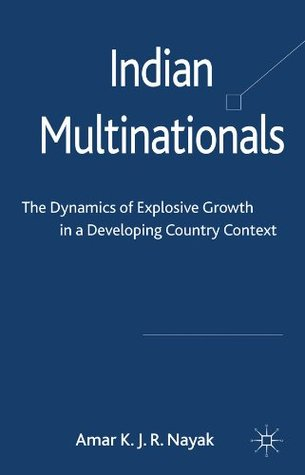 Multinationals in India: FDI and Complementation Strategy in a Developing Country  by  Amar Nayak