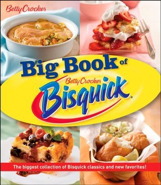 The Big Book of Bisquick Betty Crocker