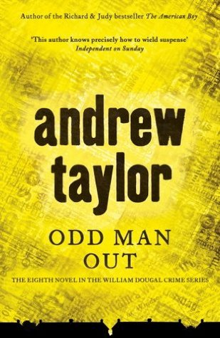Odd Man Out: The 8th Novel in the William Dougal Crime Series (The William Dougal Series)  by  Andrew  Taylor