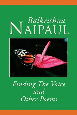 Finding The Voice And Other Poems  by  Balkrishna Naipaul