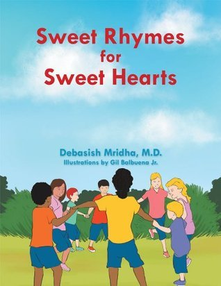 Sweet Rhymes for Sweet Hearts  by  Debasish Mridha