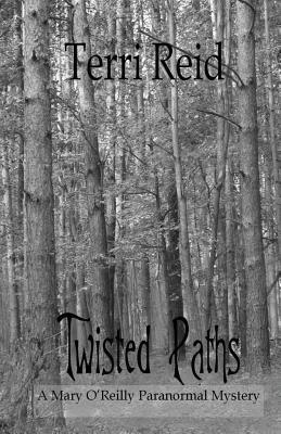 Twisted Paths (Mary O'Reilly Paranormal Mystery #9)  by  Terri Reid