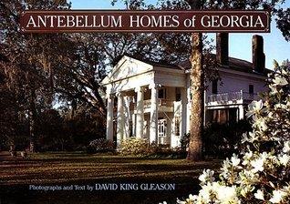 Antebellum Homes of Georgia David King Gleason