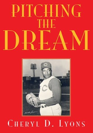 Pitching The Dream  by  Cheryl D. Lyons