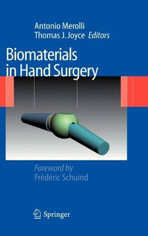 Biomaterials in Hand Surgery  by  Antonio Merolli
