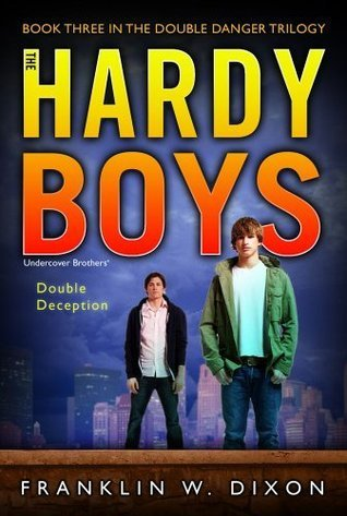 Double Deception: Book Three in the Double Danger Trilogy (Hardy Boys  by  Franklin W. Dixon