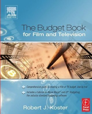The Budget Book for Film and Television  by  Robert J. Koster