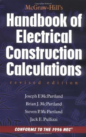 McGraw-Hill Handbook of Electrical Construction Calculations, Revised Edition Brian McPartland