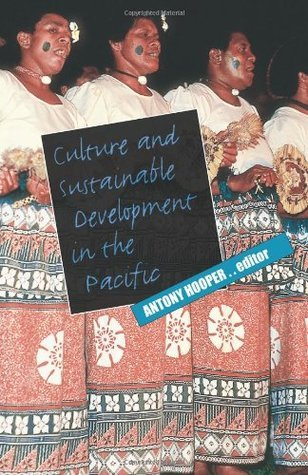 Culture and Sustainable Development in the Pacific Antony Hooper