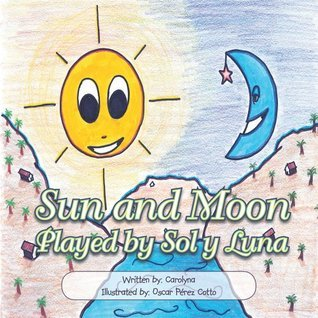 Sun and Moon: Played  by  Sol y Luna by Carolina Martinez