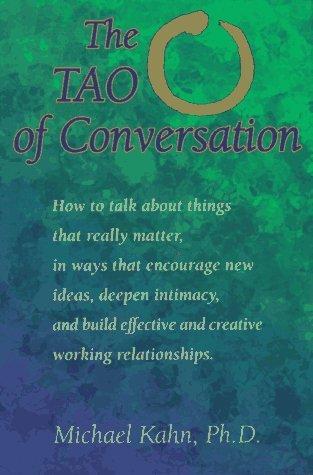 The Tao of Conversation Michael Kahn