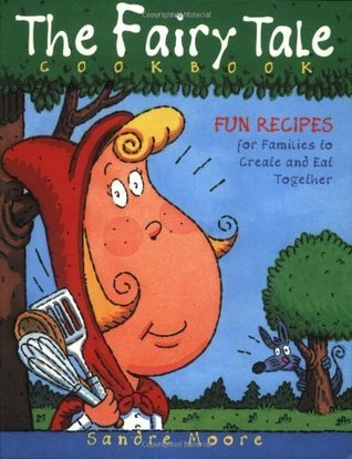 Fun Family Fairytale Cookbook  by  Sandre Moore
