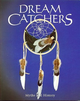 Dreamcatchers: Myths and History  by  Julie  Black
