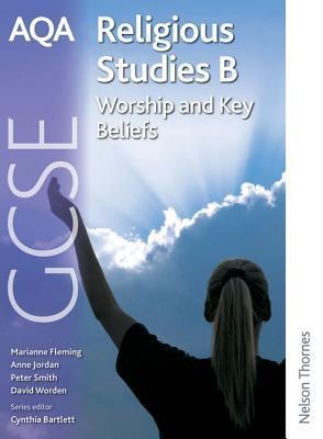 Worship and Key Beliefs.  by  Anne Jordan ... [Et Al.] by Anne  Jordan