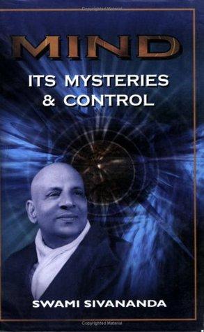 Mind Its Mysteries and Control  by  Sivananda Saraswati
