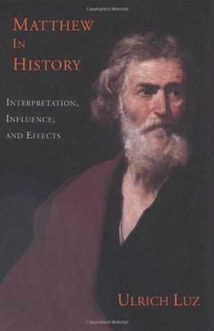 Matthew in History Ulrich Luz