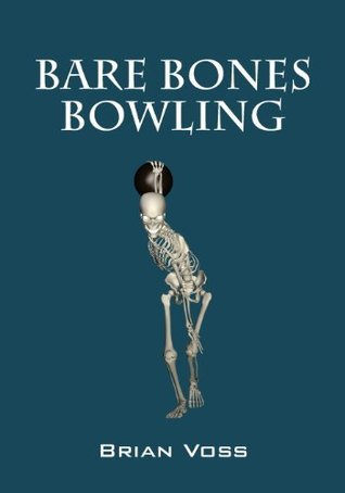 Bare Bones Bowling  by  Brian Voss