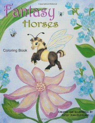 Fantasy Horses Coloring Book  by  Cathy Jean Cleveland