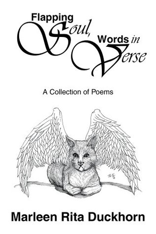 Flapping Soul, Words in Verse: A Collection of Poems  by  Marleen Rita Duckhorn