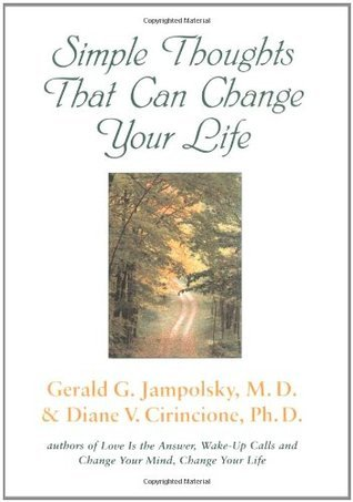 Simple Thoughts That Can Change Your Life Gerald G. Jampolsky