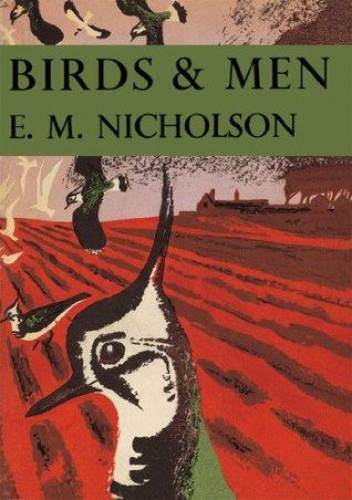 Birds and Men (Collins New Naturalist Library, Book 17) E.M. Nicholson