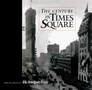 The Century in Times Square  by  The New York Times