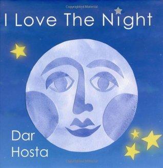 I Love The Night  by  Dar Hosta