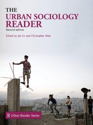 The Urban Sociology Reader (Routledge Urban Reader Series) Jan Lin