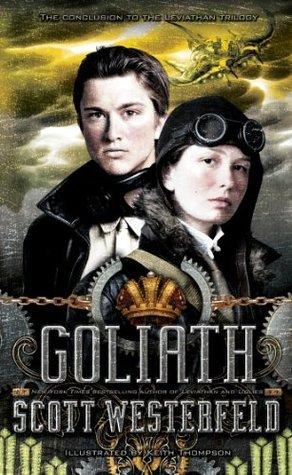 Goliath: Leviathan Book 3 Scott Westerfeld