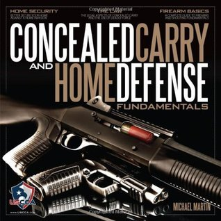 Concealed Carry and Home Defense Fundamentals, USCCA Edition Michael Martin