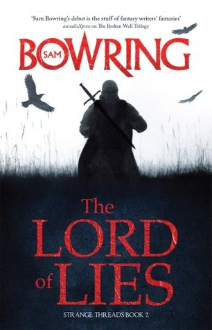The Lord of Lies: Strange Threads: Book 2 Sam Bowring