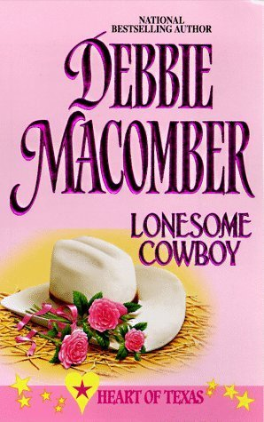 Lonesome Cowboy (Heart of Texas #1)  by  Debbie Macomber