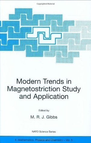 Modern Trends in Magnetostriction Study and Application (NATO SCIENCE SERIES: II: Mathematics, Physics and Chemistry, Volume 5): Proceedings of the NATO ... o (Nato Science Series II: (closed))  by  M.R.J. Gibbs