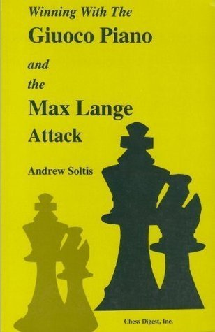Winning with the Giuoco Piano and the Max Lange Attack  by  Andy Soltis