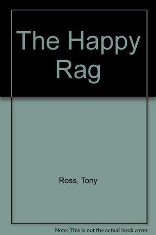 The Happy Rag Tony Ross
