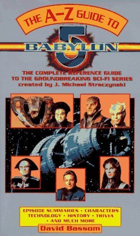 The A to Z Guide of Babylon 5  by  David Bassom