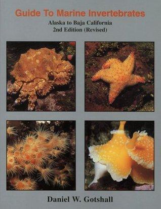 Guide to Marine Invertebrates: Alaska to Baja California, 2nd edition  by  Daniel Gotshall