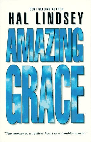 Amazing Grace  by  Hal Lindsey