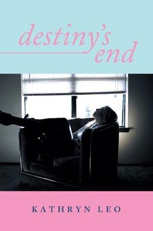Destinys End  by  Kathryn Leo