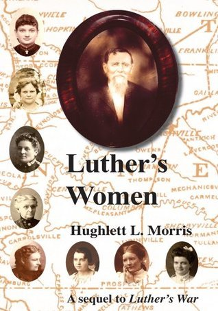 Luthers Women : A Sequel to Luthers War  by  Hughlett L. Morris