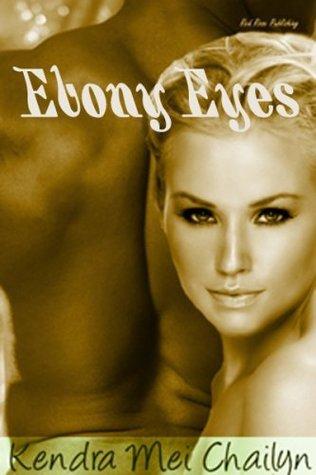 Ebony Eyes Kendra Mei Chailyn