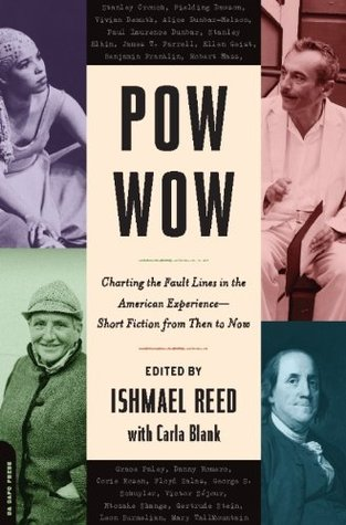 Pow-Wow: Charting the Fault Lines in the American Experience - Short Fiction from Then to Now Ishmael Reed